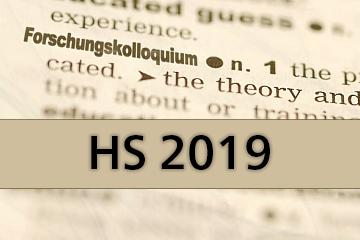Forschungskolloquium Herbstsemester 2019